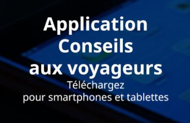 L'application «Conseils aux voyageurs» aussi pour smartphone et Tablettes