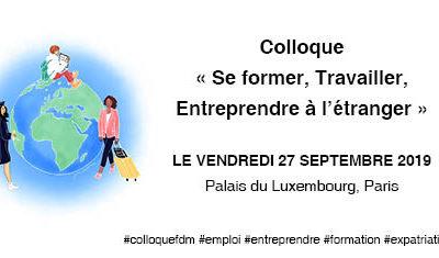 Invitation au colloque «Se former, Travailler,  Entreprendre à l'étranger» le vendredi 27 septembre à Paris